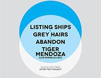 Listing Ships / Grey Hairs / Abandon / Tiger Mendoza poster