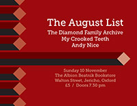 The August List / The Diamond Family Archive / My Crooked Teeth / Andy Nice poster